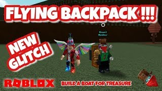 NEW FLY GLITCH - Flying Backpack - Portable Jet Pack -Roblox - Build a Boat for Treasure