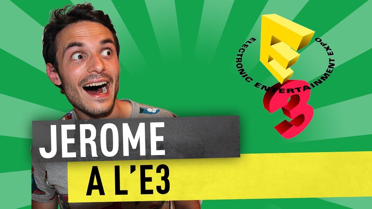 Jerome à l'E3 – Los Angeles