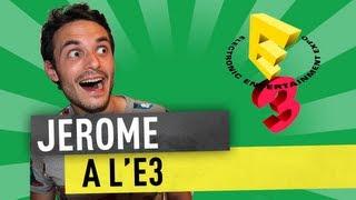 Jerome à l'E3 - Los Angeles