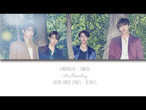 Cnblue - Cinderella - 2nd Album 2GETHER [Color Coded Lyrics Han/Rom/Eng]