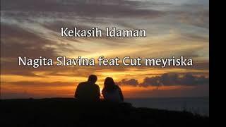 Download Lagu Kekasih Idaman - Nagita Slavina feat Cut meyriska (Ana Uhibbuka Fillah) (Lirik) mp3