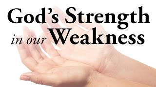 God's Strength in Our Weakness - Pastor Tim Price