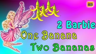 Barbie One Banana Two Banana Nursery Rhymes For Children | Cartoon Popular Rhymes For Kids