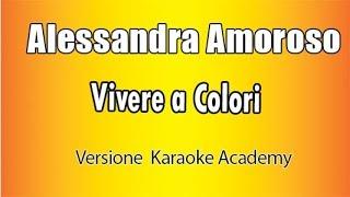 Alessandra Amoroso - Vivere a colori (Karaoke Version)