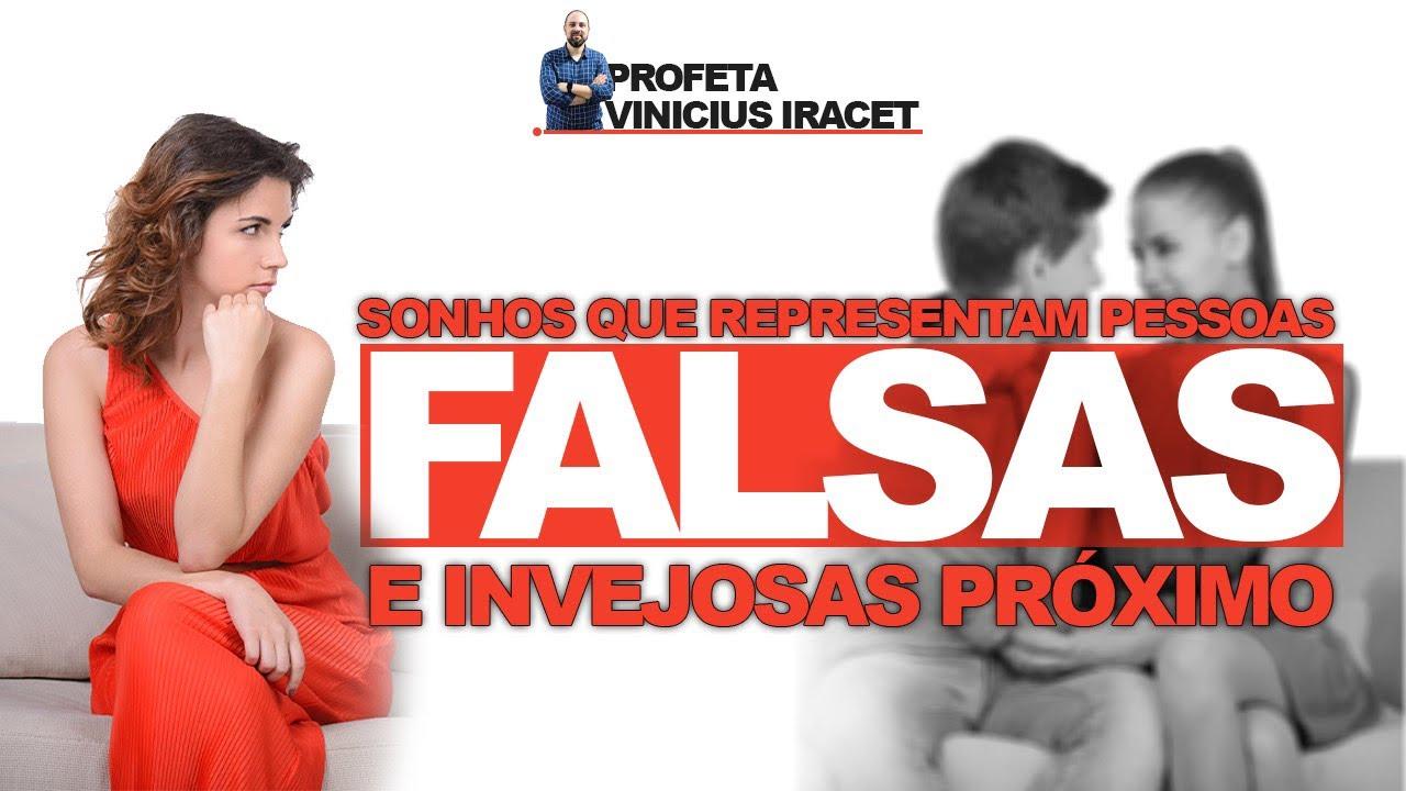 SONHOS QUE REPRESENTAM PESSOAS FALSAS E INVEJOSAS PRÓXIMO DE NÓS - Profeta Vinicius Iracet