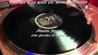 Project Kiss Kass Vs. Andrew Eldritch - Poison Door (The Sisters of Mercy) 2016