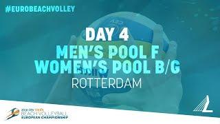 Day 4 – Men's Pool F / Women's Pool B/G – Rotterdam   #EuroBeachVolley2018