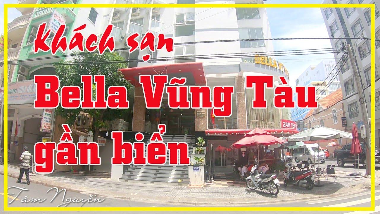 Review khách sạn Vũng Tàu 2020 ✅ BELLA khách sạn Vũng Tàu GẦN BIỂN chỉ 2 phút đi bộ | Tâm Nguyễn