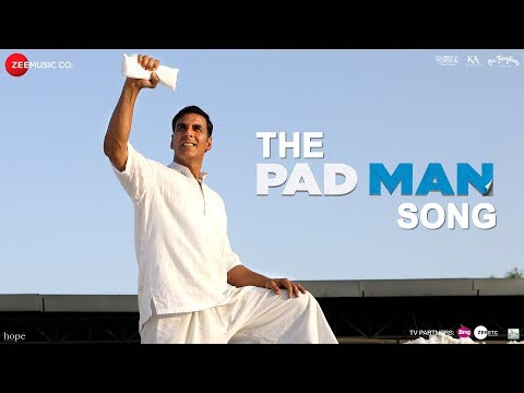 The Pad Man Song | Padman | Akshay Kumar &...