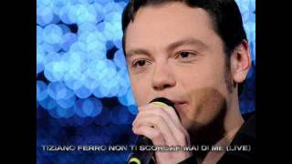 Tiziano Ferro - Non Ti Scordar Mai Di Me (Live)