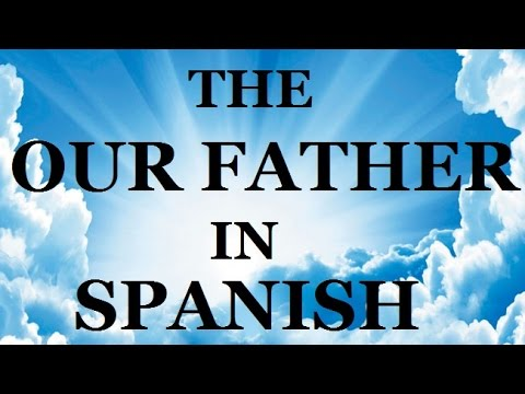 "The ""Our Father"" In Spanish (slow To Fast) / Padre Nuestro En Español (lento A Rápido)"