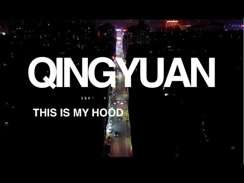 THIS IS MY HOOD-QINGYUAN CHINA Ep. 2 Foods & Night Life