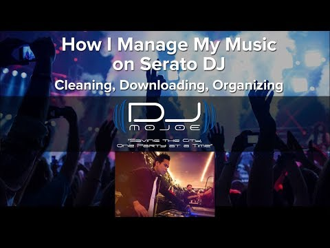 How I Manage My Music on Serato DJ | Cleaning, Downloading, Organizing