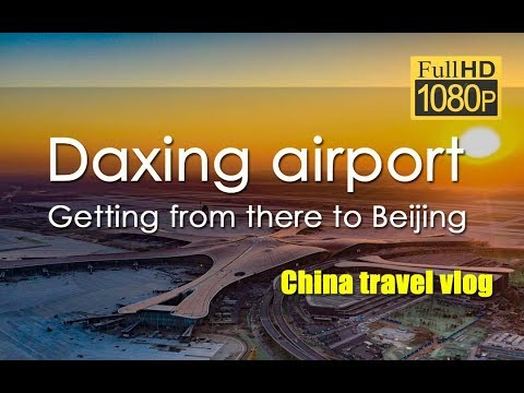 Download How to get to beijing from Daxing international airport-大兴国际机场 | China travel vlog