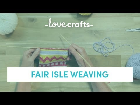 How To Knit - Fair Isle Weaving | LoveKnitting