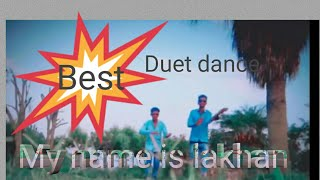 My Name Is Lakhan Duet Dance Video/ Solo Dance