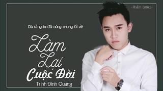 Làm Lại Cuộc Đời - Trịnh Đình Quang | MV Lyrics HD
