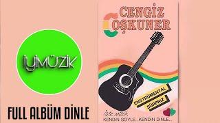 Cengiz Coşkuner - İşte Müzik Kendin Söyle Kendin Dinle (Full Albüm Dinle)