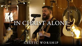 Celtic Worship | In Christ Alone (Stuart Townend & Keith Getty)