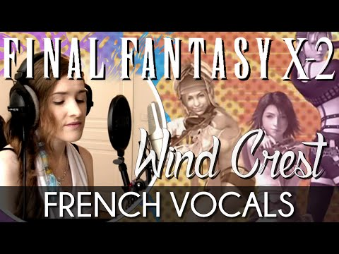 ♈ [French] Wind Crest ~The Three Trails~ - Final Fantasy X-2 (feat. FFMelodie)