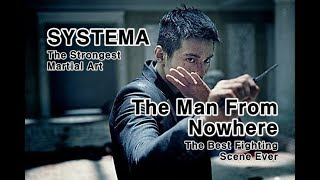 SYSTEMA 01 The strongest martial art The best fighting movie scene ever