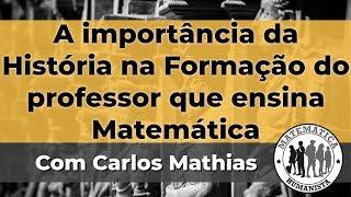 A Importância da Historia na Formação do Professor que ensina Matemática