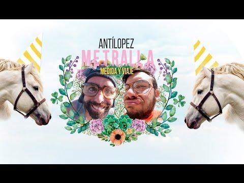 Antílopez - Metralla Medida y Viaje (Official Music Video)