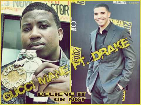 Gucci Mane ft. Drake - Believe it or not