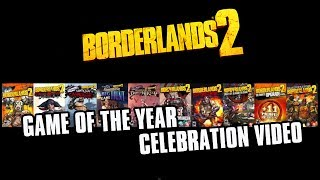 Borderlands 2 Game of the Year Celebration Video (Edited)