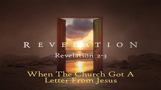 8/23/20 - When The Church Got a Letter From Jesus (Rev 2-3)