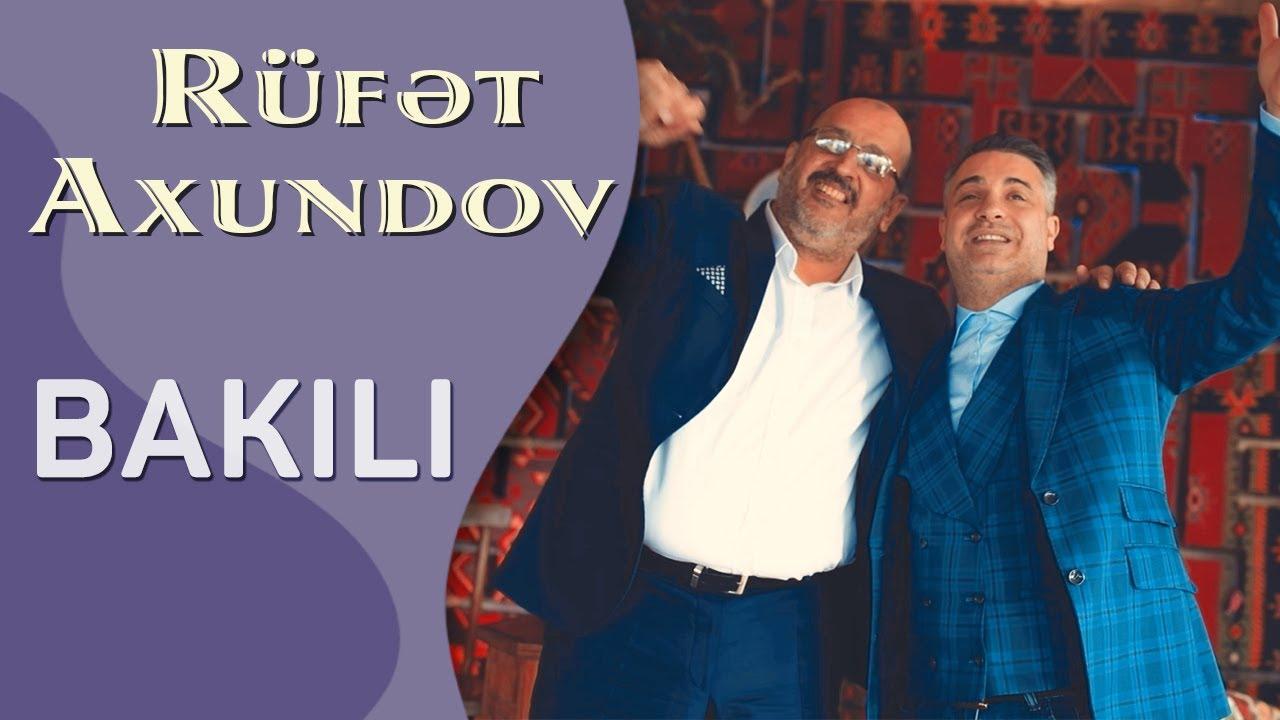 Rüfət Axundov - Bakılılar (Yeni Klip 2020)