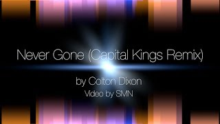 Never Gone (Capital Kings Remix) by Colton Dixon Lyrics