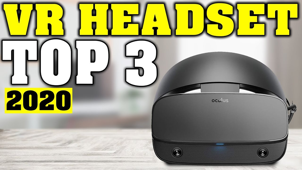 Top 3 Best Vr Headset 2020 Youtube