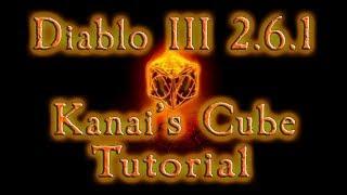 Diablo 3 2.6.1 Kanai's Cube Tutorial/Beginners Guide