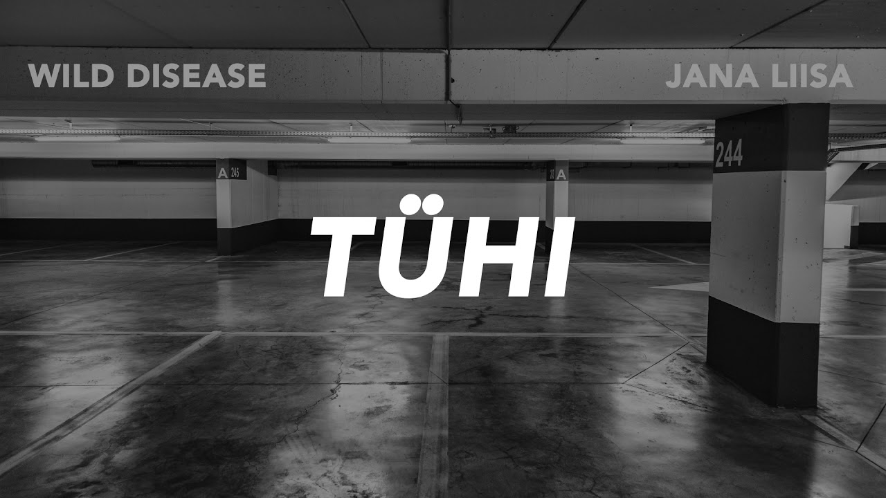 Wild Disease - Tühi (feat. Jana Liisa Johannson)