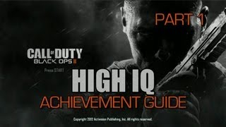 Call of Duty_ Black Ops 2 - High IQ Achievement Guide (Part 1)