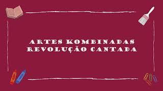 Artes Kombinadas 04   Revolução Cantada web