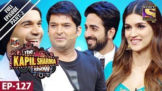 The Kapil Sharma Show दी कपिल शर्मा शो Ep 128 Bareilly Ki Barfi Special 13th August, 2017
