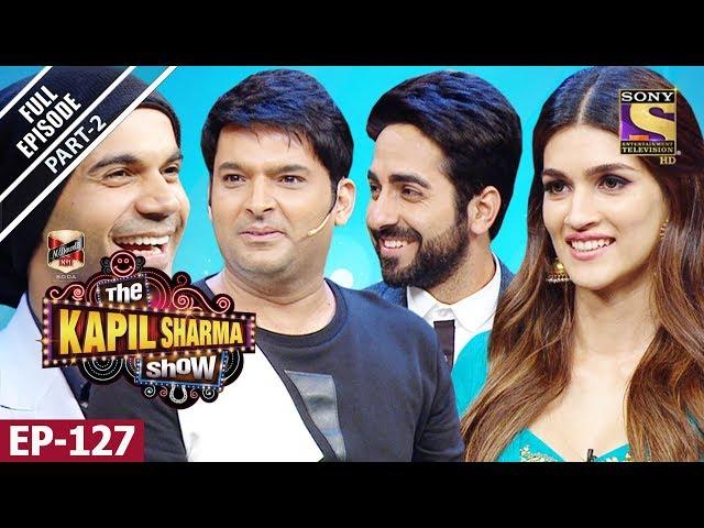 The Kapil Sharma Show - दी कपिल शर्मा शो- Ep -127 Part 1- Bareilly Ki Barfi Special - 13th Aug, 2017