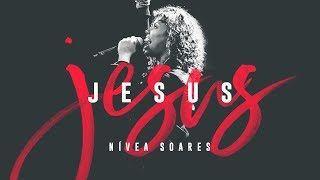 JESUS | Nívea Soares (Clipe Oficial)