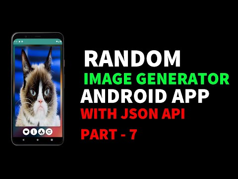 Random Image Generator Android App Using JSON API | Final Part| Android for Beginners 2021