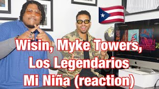 Wisin, Myke Towers, Los Legendarios - Mi Niña (reaction)
