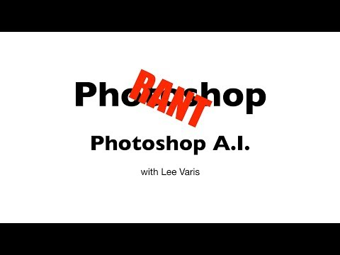 Photoshop Rant – Artificial Intelligence? - www.varis.com
