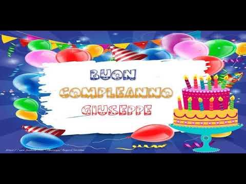 Tanti Auguri Di Buon Compleanno Giuseppe Youtube
