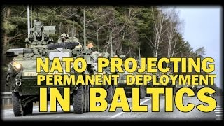 NATO PROJECTING PERMANENT DEPLOYMENT IN BALTICS