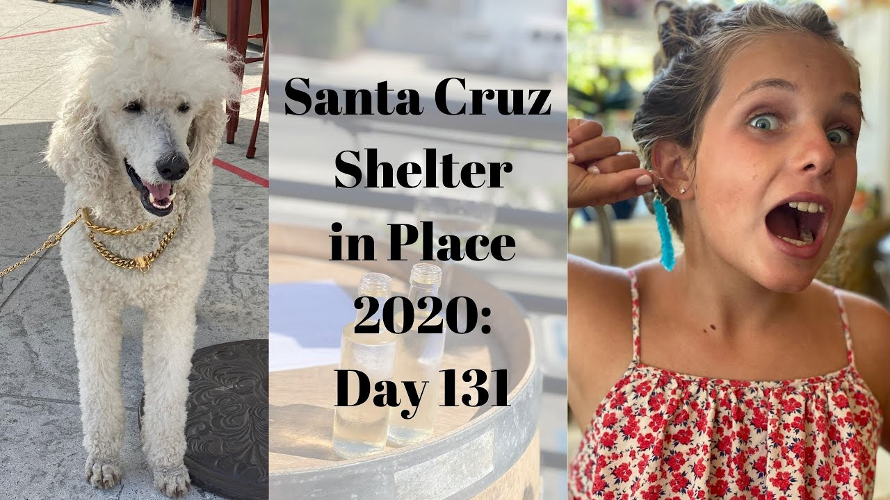 Santa Cruz Shelter in Place 2020: Day 131