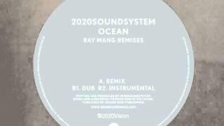 2020 Soundsystem - Ocean (Ray Mang remix) 20:20 Vision