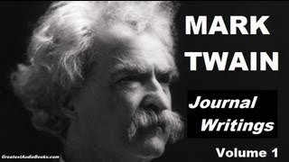 MARK TWAIN: Journal Writings Volume 1 - FULL AudioBook - Greatest Audio Books
