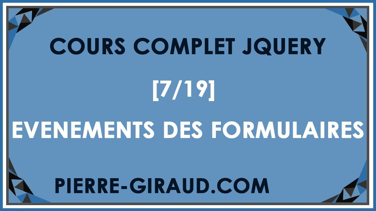 COURS COMPLET JQUERY [7/19] - Gestion d'évènements liés aux formulaires HTML