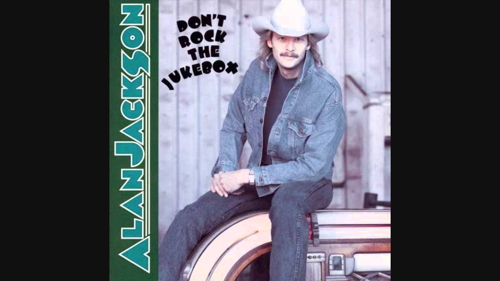 Dont Rock The Jukebox Alan Jackson Lyrics In Description Youtube